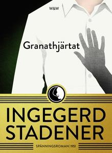 Granathjärtat (e-bok) av Ingegerd Stadener