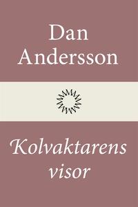 Kolvaktarens visor (e-bok) av Dan Andersson