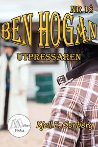 Ben Hogan - Nr 18 - Utpressaren (e-bok) av Kjel