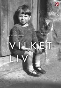 Vilket liv (e-bok) av Kurt Ingemar Samuelsson