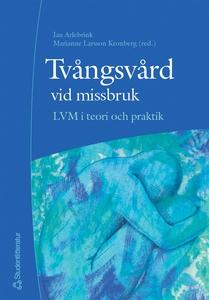 Tvångsvård vid missbruk (e-bok) av Vera Segraeu
