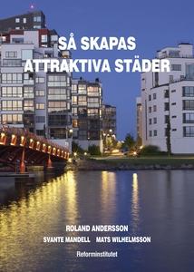 Så skapas attraktiva städer (e-bok) av Roland A