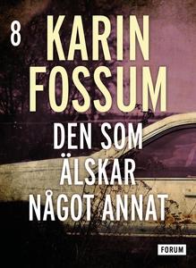 Den som älskar något annat (e-bok) av Karin Fos
