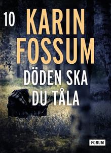 Döden skall du tåla (e-bok) av Karin Fossum