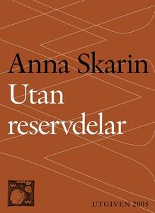 Utan reservdelar (e-bok) av Anna Skarin