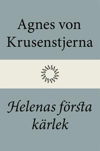 Helenas första kärlek (e-bok) av Agnes von Krus