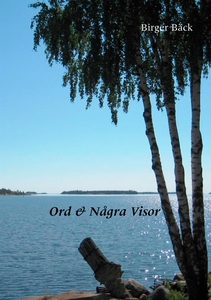 Ord & Några Visor (e-bok) av Birger Bäck
