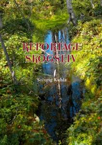 Reportage skogsliv (e-bok) av Solveig Kuhla