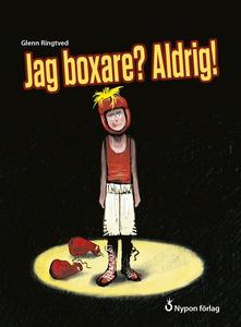 Jag boxare? Aldrig! (e-bok) av Glenn Ringtved