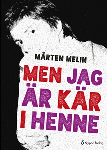 Men jag är kär i henne (e-bok) av Mårten Melin