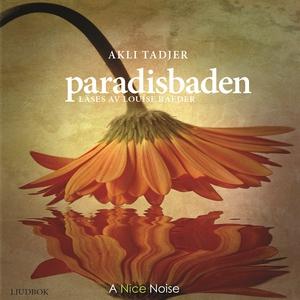 Paradisbaden (ljudbok) av Akli Tadjer