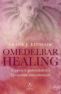 Omedelbar healing (e-bok) av Frank J. Kinslow