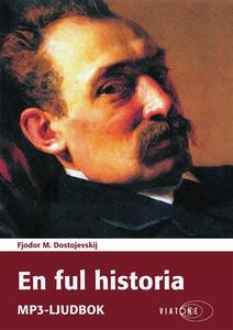 En ful historia (ljudbok) av Fjodor M. Dostojev