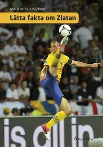 Lätta fakta om Zlatan (e-bok) av Asker Hedegaar