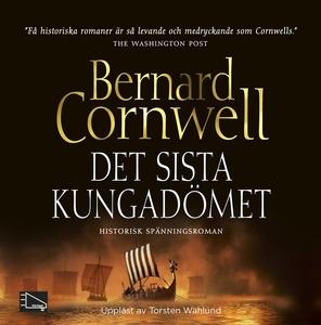 Det sista kungadömet (ljudbok) av Bernard Cornw