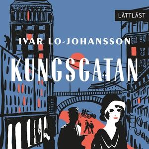Kungsgatan / Lättläst (ljudbok) av Ivar Lo-Joha