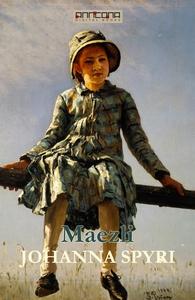 Maezli (e-bok) av Johanna Spyri