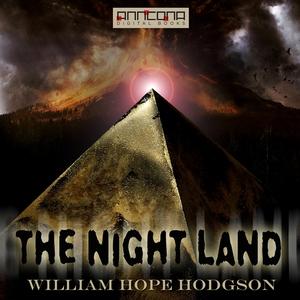 The Night Land (ljudbok) av William Hope Hodgso