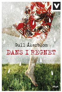 Dans i regnet (e-bok) av Gull Åkerblom