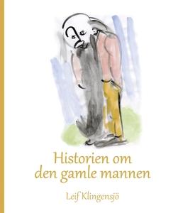 Historien om den gamle mannen (e-bok) av Leif K
