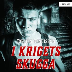 I krigets skugga (ljudbok) av Torsten Bengtsson