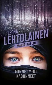 Minne tytöt kadonneet (e-bok) av Leena Lehtolai