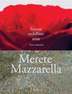 Ainoat todelliset asiat (e-bok) av Merete Mazza