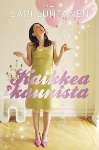 Kaikkea kaunista (e-bok) av Sari Luhtanen