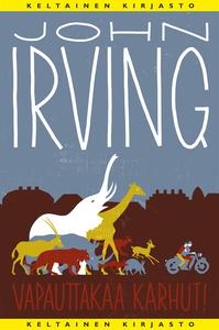 Vapauttakaa karhut! (e-bok) av John Irving, Mar