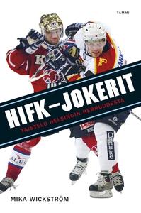 HIFK-Jokerit (e-bok) av Mika Wickström, Mari Mä