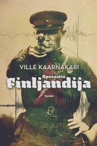 Operaatio Finljandija (e-bok) av Ville Kaarnaka
