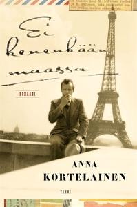 Ei kenenkään maassa (e-bok) av Anna Kortelainen