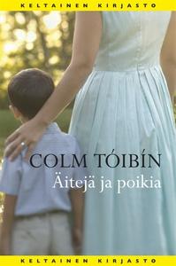 Äitejä ja poikia (e-bok) av Colm Tóibín