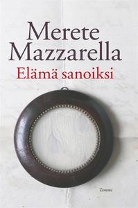 Elämä sanoiksi (e-bok) av Merete Mazzarella