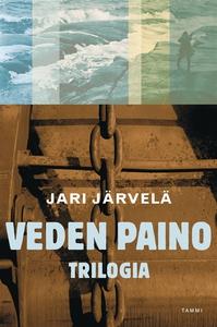 Veden paino- trilogia (e-bok) av Jari Järvelä