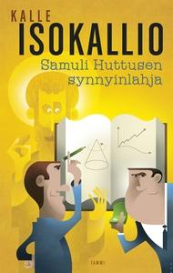 Samuli Huttusen synnyinlahja (e-bok) av Kalle I