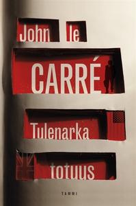 Tulenarka totuus (e-bok) av John le Carré