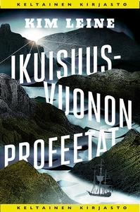 Ikuisuusvuonon profeetat (e-bok) av Kim Leine