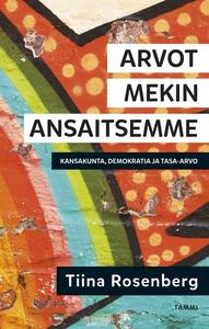 Arvot mekin ansaitsemme (e-bok) av Tiina Rosenb