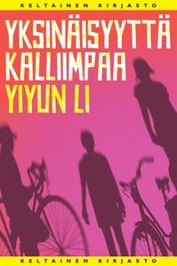 Yksinäisyyttä kalliimpaa (e-bok) av Yiyun Li