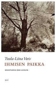 Ihmisen paikka (e-bok) av Tuula-Liina Varis
