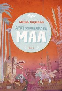 Apatosauruksen maa (e-bok) av Miina Supinen