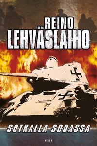 Sotkalla sodassa (e-bok) av Reino Lehväslaiho