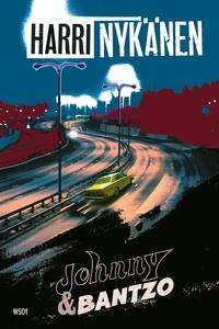 Johnny & Bantzo (e-bok) av Harri Nykänen