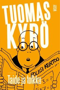 Taide ja tolkku (e-bok) av Tuomas Kyrö
