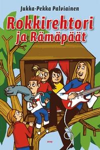 Rokkirehtori ja Rämäpäät (e-bok) av Jukka-Pekka