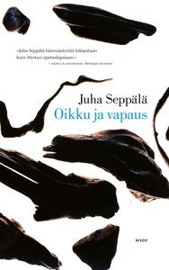 Oikku ja vapaus (e-bok) av Juha Seppälä