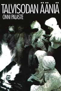 Talvisodan ääniä (e-bok) av Onni Palaste