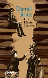 Orvar Kleinin kuolema (e-bok) av Daniel Katz