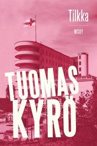 Tilkka (e-bok) av Tuomas Kyrö